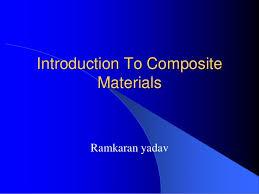 Ppt On Composite Materials Ramkaran Ppt