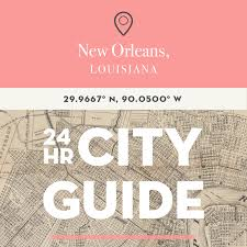 hours in new orleans la juley of upperlyne co design new orleans 24 hour city guide