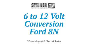 6 to 12 volt conversion on a ford 8n 6 to 12 volt conversion on a ford 8n