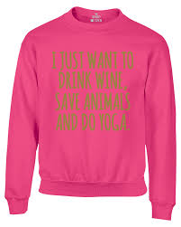 Sweatshirts With Quotes Magnificent Drink Wine Save Animals Gold Youth Crewneck Yoga Sayings Quotes
