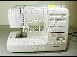 kenmore sewing machine. how to thread a sewing machine-kenmore model no. 385-16221 series - youtube kenmore machine e