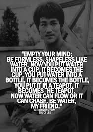 Bruce Lee Water Quote New My Most Favorite Quote I Say This To My Daughter All The Time