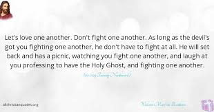 Quotes About Fighting For The One You Love Adorable William Marrion Branham Quote About Devil Fight Love Another