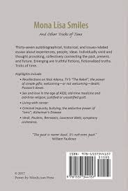 mona lisa smiles mona lisa smiles and other tricks of time is comprised of essays about experiences people and ideas that are individually vivid and thought provoking and