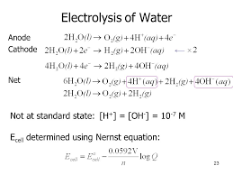 23 electrolysis of water anode cathode net 23 not at standard state e cell determined using nernst equation h oh 10 7 m