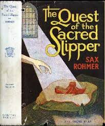 <b>Sax Rohmer's The Quest</b> of the Sacred Slipper
