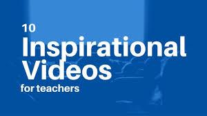 10 Inspirational Videos For Teachers At Coolcatteacher