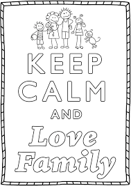 Keep Calm And Love Family Keep Calm Adult Coloring Pages