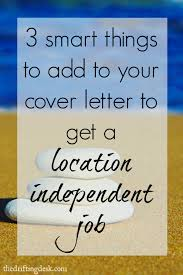 3 things to add to your cover letter to get a location independent make sure your cover letter stands out these 3 smart things to add to your