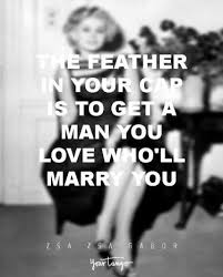 Zsa Zsa Gabor Quotes Amazing 48 Zsa Zsa Gabor Quotes On Love Marriage And Divorce YourTango