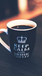 Keep Calm Drink Coffee Cup Android ...
