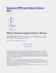 Silabus digunakan untuk menyebut suatu produk pengembangan kurikulum berupa penjabaran lebih lanjut dari standart kompetensi dan kemampuan dasar yang ingin dicapai. Silabus Bahasa Inggris Kelas 3 Sd Kumpulan Rpp Dan