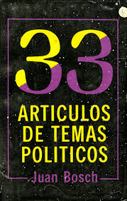 five social science resources by juan bosch cuny n 33 artiacuteculos de temas poliacuteticos 33 political essays santo domingo repuacuteblica na editora alfa omega 1988