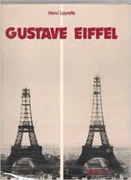 <b>Gustave Eiffel</b>: Henri Loyrette: 9780847806317: Amazon.com: Books