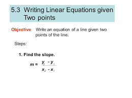 5 3 writing linear equations given two points