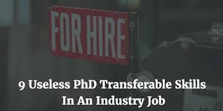 What Are Some Job Skills 9 Useless Phd Transferable Skills In An Industry Job Next