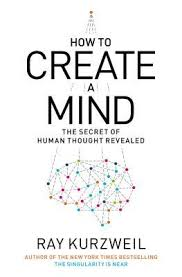 how to create a mind the secret of human thought revealed by ray 13589153