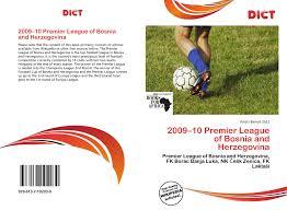 2009–10 Premier League of Bosnia and Herzegovina, 978-613-7-10293-0,  6137102939 ,9786137102930