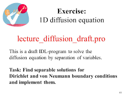 40 exercise 1d diffusion equation lecture diffusion draft pro this is a draft idl program