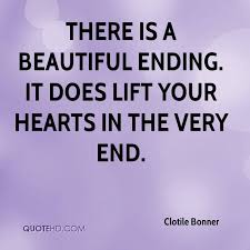 Beautiful Ending Quotes Best of Clotile Bonner Quotes QuoteHD