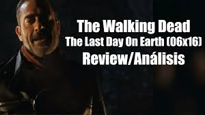 The Walking Dead Temporada 6 Capítulo 16 - The Last Day On Earth ...