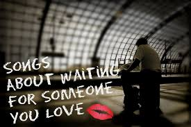 Songs about waiting for a girl