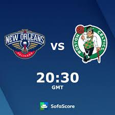 New Orleans Pelicans Boston Celtics live score, video stream and H2H  results - SofaScore