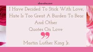 Love Hate Quotes Gorgeous I Have Decided To Stick With Love Hate Is Too Great A Burden To