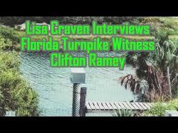 Lisa Craven Interviews Florida Turnpike Witness Clifton Ramey ...