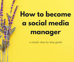 how to become a social media manager how to become a social media manager a step by step guide