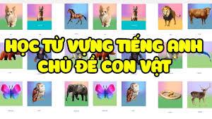 HỌC TỪ VỰNG TIẾNG ANH CHỦ ĐỀ CON VẬT - HỌC TIẾNG ANH THEO CHỦ ĐỀ -YOUTUBE -  YouTube