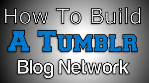 how to build a tumblr blog network