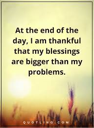 Thankful Quotes At The End Of The Day I Am Thankful That My Beauteous Thankful Quotes