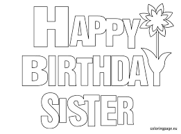Happy Birthday Coloring Pages Happy Birthday Sister Coloring Page