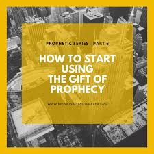 how to start using the gift of prophecy 1