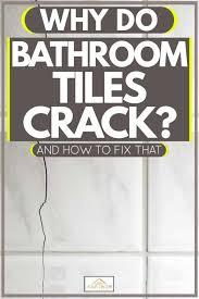 why do bathroom tiles and how