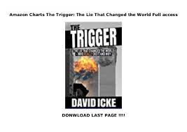 Amazon Charts The Trigger The Lie That Changed The World