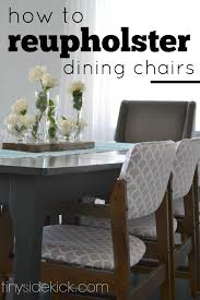 How To Reupholster Chairs Impressive Reupholstered Dining Room Chairs