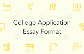 College Admission Essay Apply The Right College Application Essay Format Essaypro