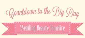 Wedding Timeline Enchanting Countdown To The BIG DAY Wedding Beauty Timeline