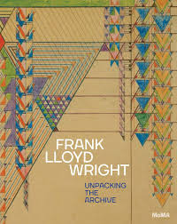 frank lloyd wright unng the archive artbook d a p 2017 catalog moma books exhibition catalogues 9781633450264