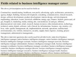 17 fields related to business intelligence manager career the above job description business intelligence consultant job description