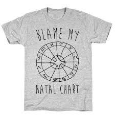 Chart Tee Blame My Natal Chart T Shirt Lookhuman