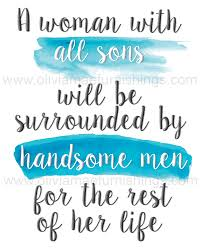 A Woman With All Sons Will Be Surrounded By Handsome Men For The