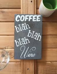 Wine Decor For Kitchen Wine Signs Coffee Signs Wine Decor Coffee Wine Office Decor
