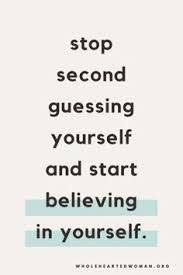 Quotes About Second Guessing Yourself Best of 24 Inspiring Quotes To Live By Pinterest 24th Inspirational And