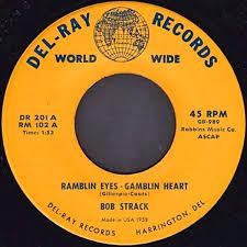 Bob Strack – Ramblin' Eyes, Gamblin' Heart / Is This The End (1958 ...