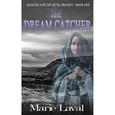 Dream Catcher Novel The Dream Catcher Dancing for the Devil 100 by Marie Laval 100