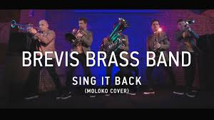 <b>Brevis Brass Band</b> — Sing It Back (Moloko cover) - YouTube