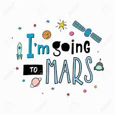 Going To Mars Explore Universe Love Romantic Space Travel Cosmos